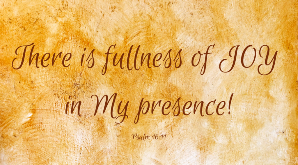 There-is-fullness-of-Joy-in-My-Presence